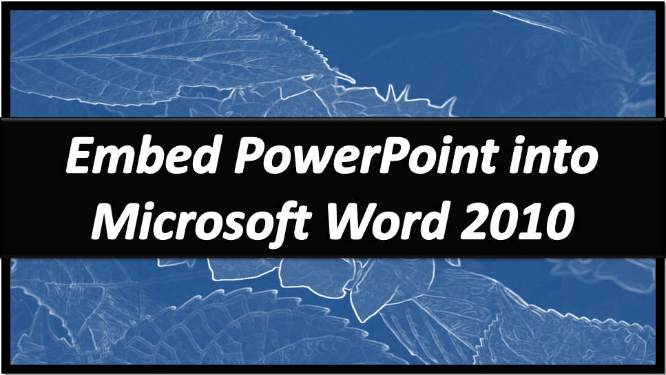 Embed PowerPoint in Word - How Do You Embed a PowerPoint
